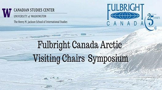Fulbright Canada Arctic Visiting Chairs Symposium